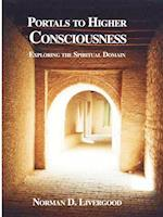Portals to Higher Consciousness: Exploring the Spiritual Domain