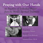 Praying with Our Hands