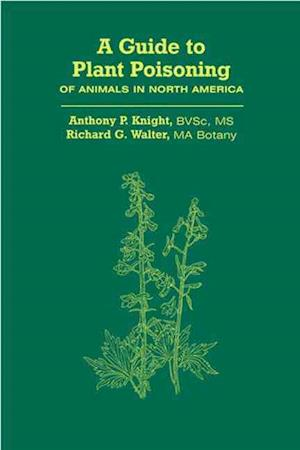 A Guide to Plant Poisoning of Animals in North America