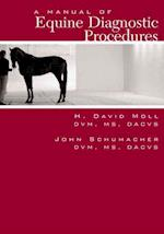 A Manual of Equine Diagnostic Procedures