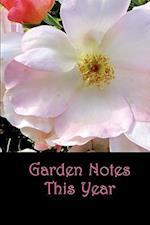 Garden Notes This Year