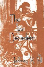 The Last Decadent af Jeffrey K. Hill