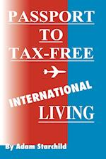 Passport to Tax-Free International Living