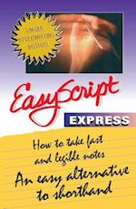 Easyscript Express -- How to Take Fast & Legible Notes