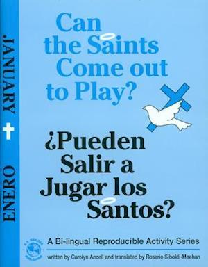 Can the Saints Come Out to Play?/Pueden Salir a Jugar Los Santos?