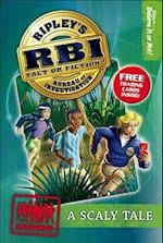 A Scaly Tale (RBI Ripley's Bureau of Investigation)