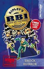 Shock Horror (RBI Ripley's Bureau of Investigation)