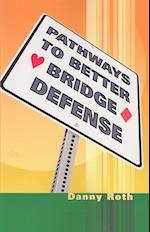 Pathways to Better Bridge Defense