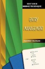 Entry Management (Test Your Bridge Techniques S)