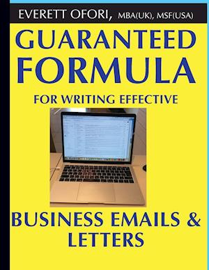 Guaranteed Formula for Writing Effective Business Emails & Letters