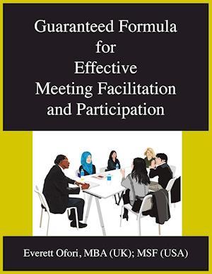Guaranteed Formula for Effective Meeting Facilitation and Participation