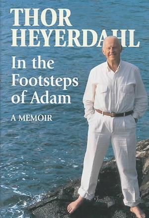 Bog hardback In the Footsteps of Adam af Thor Heyerdahl