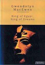 King of Egypt, King of Dreams af Gwendolyn Macewen