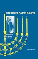 Theodore Austin-Sparks (1889-1971): Reflections on His Life and Work