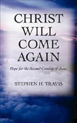 Christ Will Come Again: Hope for the Second Coming of Jesus