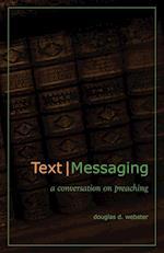 Text Messaging: A Conversation on Preaching