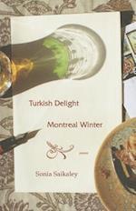 Turkish Delight, Montreal Winter af Sonia Saikaley