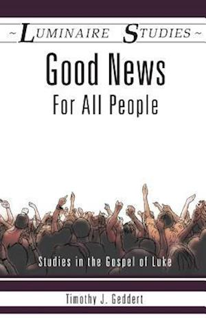 Bog, paperback Good News for All People af Timothy J. Geddert