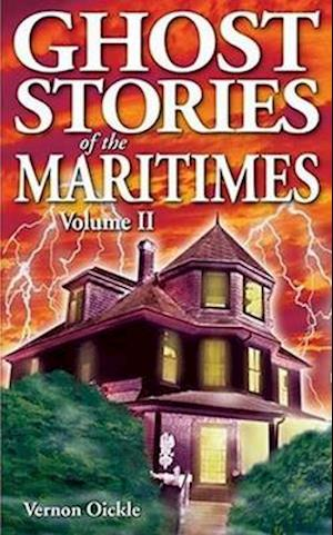 Bog, paperback Ghost Stories of the Maritimes af Vernon Oickle