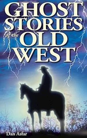 Bog, paperback Ghost Stories of the Old West af Dan Asfar
