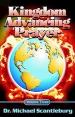 Kingdom Advancing Prayer Volume 3