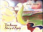 The Banana Story of Agony af Lesley Johnson