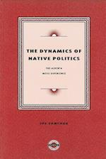 The Dynamics of Native Politics (Purich's Aboriginal Issues Series)