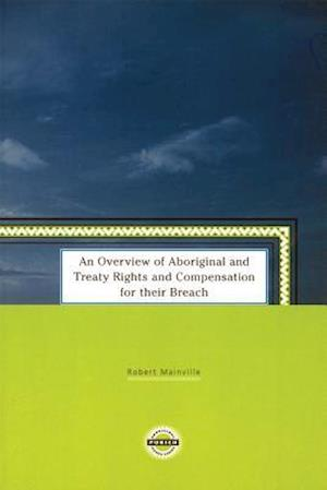 An Overview of Aboriginal and Treaty Rights and Compensation for Their Breach