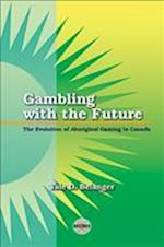 Gambling with the Future (Purich's Aboriginal Issues)