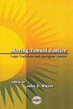 Moving Toward Justice (Purich Aboriginal Issues)