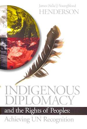 Indigenous Diplomacy and the Rights of Peoples