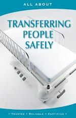 All about Transferring People Safely