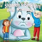 Shannon's Backyard Big Rabbit Book Six