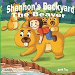 Shannon's Backyard the Beaver Book Ten af Charles J. Labelle