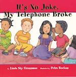 It's No Joke My Telephone Broke