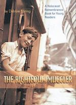 The Righteous Smuggler (Holocaust Remembrance Book for Young Readers)