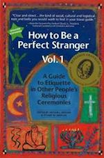 How to Be a Perfect Stranger Volume 1
