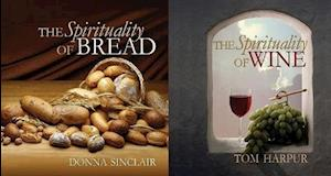 The Spirituality of Wine and The Spirituality of Bread