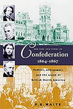 Life & Times of Confederation 1864-1867