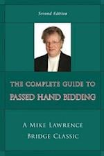 The Complete Guide to Passed Hand Bidding af Mike Lawrence