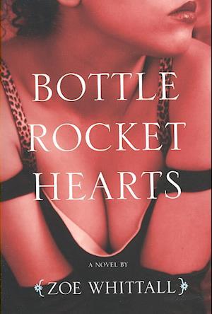 Bog, paperback Bottle Rocket Hearts af Zoe Whittall