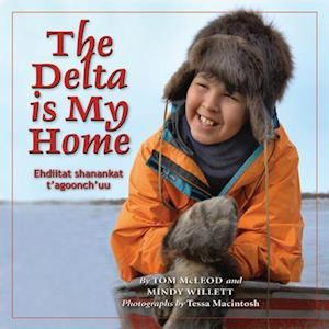 Bog, hardback The Delta Is My Home af Mindy Willet, Tom McLeod
