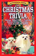 Bathroom Book of Christmas Trivia af Lisa Wojna