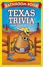 Bathroom Book of Texas Trivia af Winter D. Prosapio, Lisa Wojna