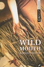 Wild Mouth af Maureen Hunter