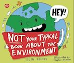 Not Your Typical Book about the Environment af Elin Kelsey