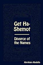 Get Ha-Shemot - Divorce of the Names af Abraham Abulafia