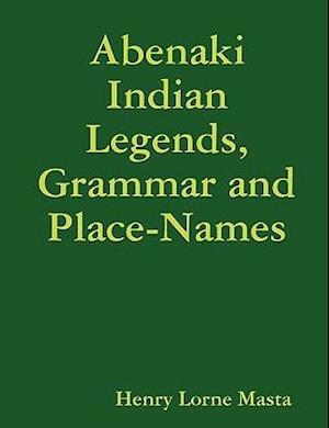 Abenaki Indian Legends, Grammar and Place Names