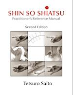 Shin So Shiatsu: Healing the Deeper Meridian Systems - Practitioner's Reference Manual, Second Edition