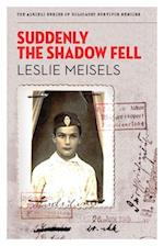 Suddenly the Shadow Fell af Leslie Meisels